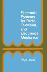 Electronic Systems for Radio, Television and Electronic Mechanics