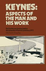 Keynes: Aspects of the Man and his Work