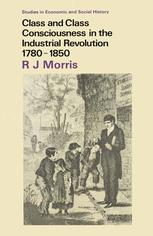 Class and Class Consciousness in the Industrial Revolution 1780–1850