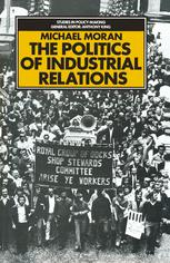 The Politics of Industrial Relations