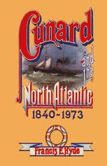 Cunard and the North Atlantic 1840–1973
