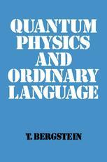 Quantum Physics and Ordinary Language