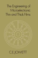 The Engineering of Microelectronic Thin and Thick Films