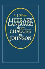 Literary Language From Chaucer to Johnson