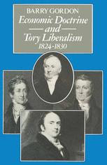 Economic Doctrine and Tory Liberalism 1824–1830