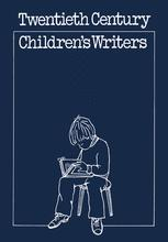 Twentieth-Century Children's Writers