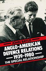 Anglo-American Defence Relations 1939–1980
