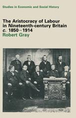 The Aristocracy of Labour in Nineteenth-Century Britain, c. 1850–1900
