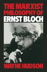 The Marxist Philosophy of Ernst Bloch