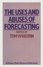 The Uses and Abuses of Forecasting