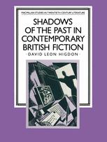 Shadows of the Past in Contemporary British Fiction