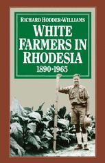 White Farmers in Rhodesia, 1890–1965