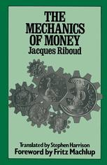 The Mechanics of Money