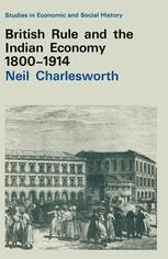 British Rule and the Indian Economy 1800–1914