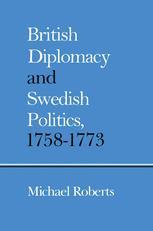 British Diplomacy and Swedish Politics, 1758–1773