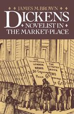 Dickens: Novelist in the Market-Place