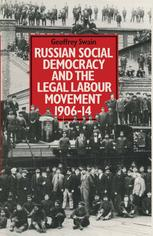 Russian Social Democracy and the Legal Labour Movement, 1906–14