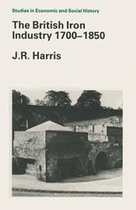 The British Iron Industry 1700–1850