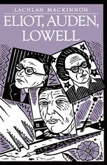 Eliot, Auden, Lowell