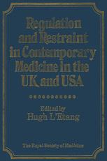 Regulation and Restraint in Contemporary Medicine in the UK and USA