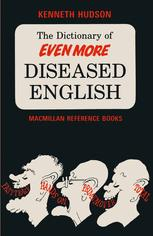 The Dictionary of Even More Diseased English