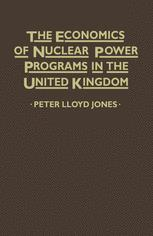 The Economics of Nuclear Power Programmes in the United Kingdom