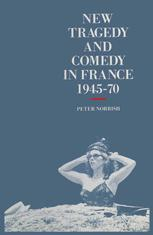 New Tragedy and Comedy in France 1945–70