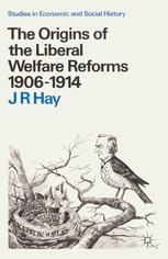The Origins of the Liberal Welfare Reforms 1906–1914