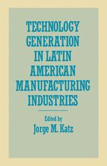 Technology Generation in Latin American Manufacturing Industries