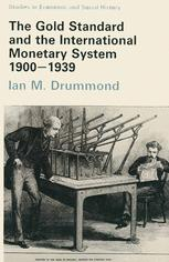 The Gold Standard and the International Monetary System, 1900–1939