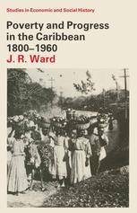 Poverty and Progress in the Caribbean, 1800–1960