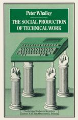The Social Production of Technical Work