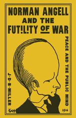Norman Angell and the Futility of War