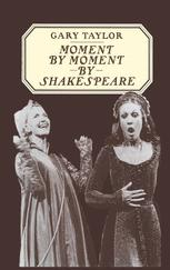 Moment by Moment by Shakespeare
