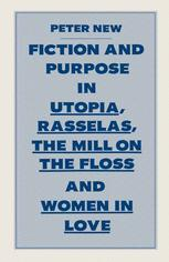 Fiction and Purpose in Utopia, Rasselas, The Mill on the Floss and Women in Love