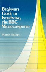 Beginner's Guide to Interfacing the BBC Microcomputer