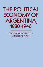 The Political Economy of Argentina, 1880–1946