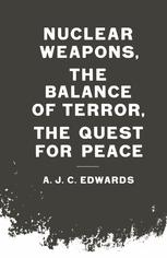 Nuclear Weapons, the Balance of Terror, the Quest for Peace
