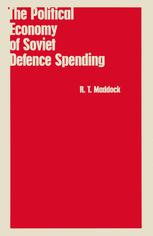 The Political Economy of Soviet Defence Spending