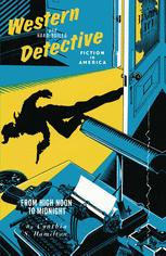 Western and Hard-Boiled Detective Fiction in America