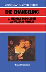 The Changeling by Thomas Middleton and William Rowley