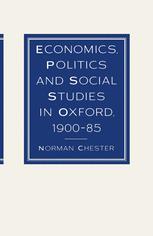 Economics, Politics and Social Studies in Oxford, 1900–85