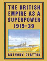 The British Empire as a Superpower, 1919–39
