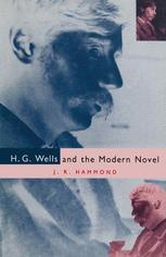 H. G. Wells and the Modern Novel