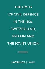 The Limits of Civil Defence in the USA, Switzerland, Britain and the Soviet Union
