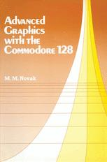 Advanced Graphics with the Commodore 128