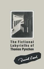 The Fictional Labyrinths of Thomas Pynchon