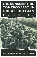 The Conscription Controversy in Great Britain, 1900–18