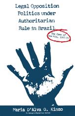 Legal Opposition Politics under Authoritarian Rule in Brazil