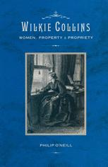 Wilkie Collins: Women, Property and Propriety